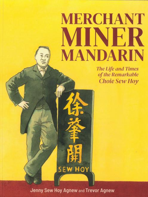 Merchant, Miner, Mandarin: The Life and Times of the Remarkable Choie Sew Hoy, by Jenny Sew Hoy...