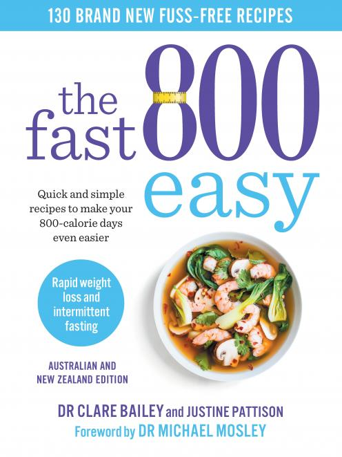 THE BOOK: The Fast 800 Easy, by Dr Clare Bailey and Justine Pattison. Published by Simon &...