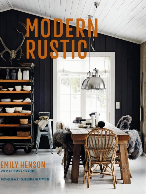 Modern Rustic, by Emily Henson,  published by Ryland Peters & Small.