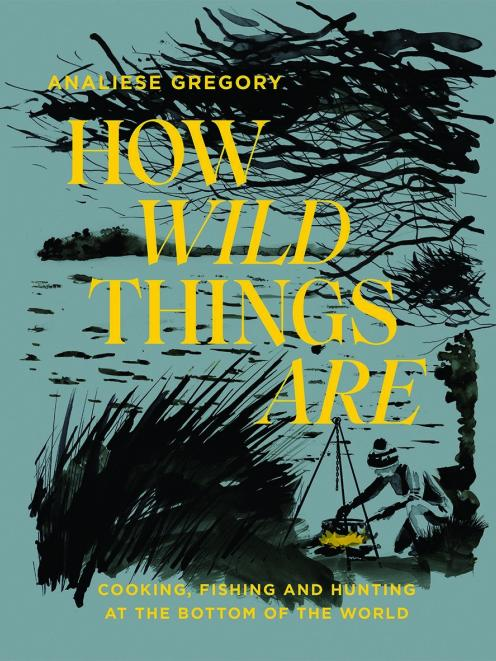 THE BOOK: How Wild Things Are, by Analiese Gregory, published by Hardie Grant Books , RRP $45