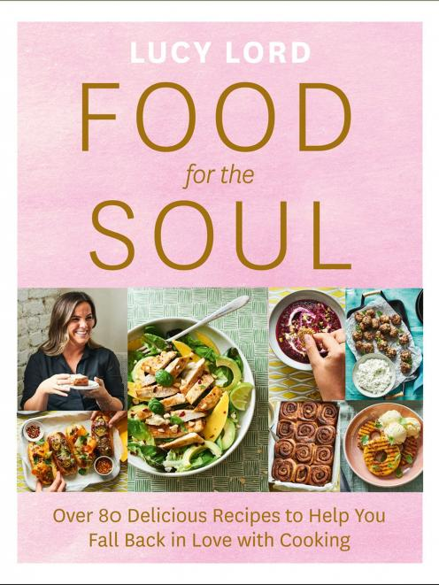 Food for the Soul, by Lucy Lord, published by HarperCollins, RRP$34.99