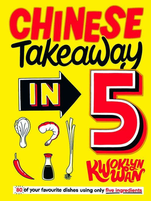 THE BOOK: Chinese Takeaway in 5, by Kwoklyn  Wan, published by Quadrille, RRP $32.99