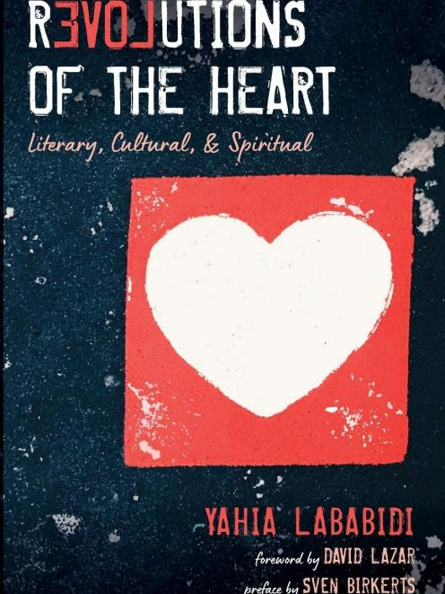Revolutions of the Heart by Yahia Lababidi. PHOTO: SUPPLIED