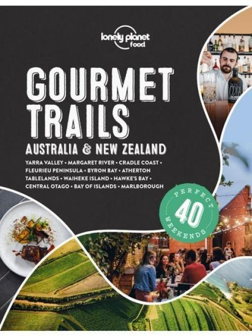Gourmet Trails, published by Lonely Planet, RRP$39.99