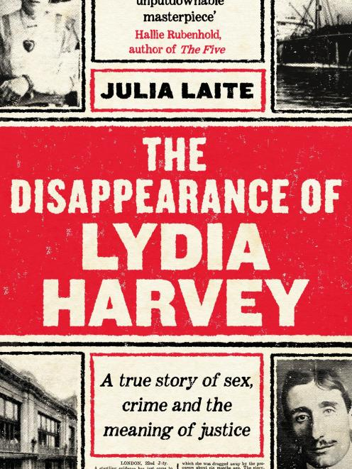 The Disappearance of Lydia Harvey: One trial, six lives and the dawn of the twentieth century, by...