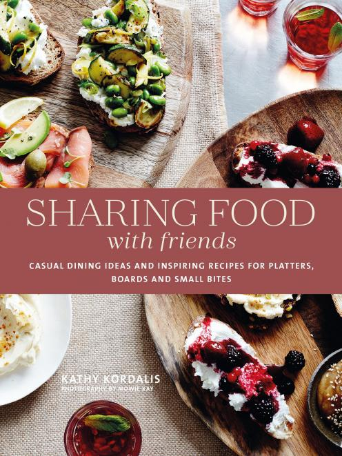 THE BOOK: Sharing Food with Friends by Kathy Kordalis, published by Ryland Peters & Small...