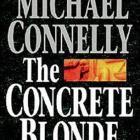 THE CONCRETE BLONDE <br> <b> Michael Connelly