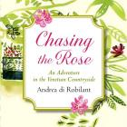 CHASING THE ROSE<br><b>Andrea di Robilant</b><br><i>Allen and Unwin