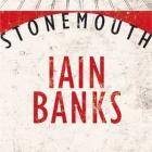 STONEMOUTH<br><b>Iain Banks</b><br><i>Little Brown</i>