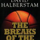 THE BREAKS OF THE GAME <br> <b> David Halberstam