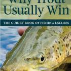 WHY TROUT USUALLY WIN <br>The guide's book of fishing excuses <br><b>Graeme Marshall</b><br><i...