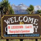 Glenorchy residents are clear where they stand on visitors during the Covid-19 lockdown. PHOTO:...