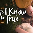Things I know to Be True runs until April 17. Image: The Court Theatre