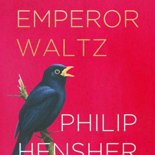 THE EMPEROR WALTZ Philip Hensher  HarperCollins