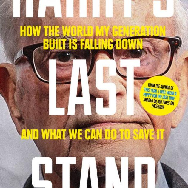 HARRY'S LAST STAND <br>How the world my generation built is falling down  and what we can do to save it<br><b>Harry Leslie Smith</b><br><i>Icon Books</i>
