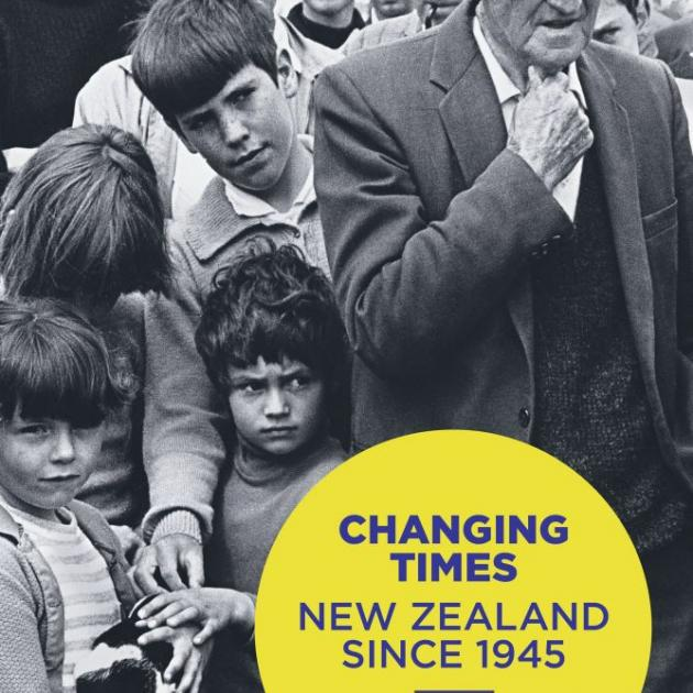 CHANGING TIMES<br>New Zealand Since 1945<br><b>Jenny Carlyon and Diana Morrow</b><br><i>Auckland University Press</i>