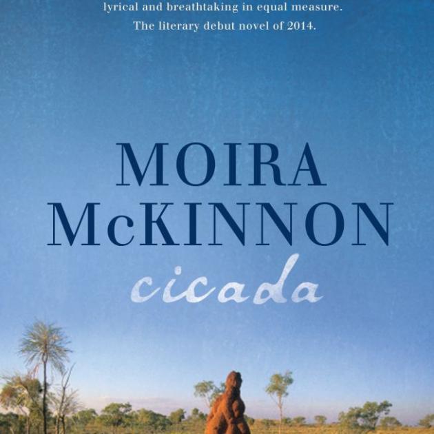 CICADA<br><b>Moira McKinnon</b><br><i>Allen & Unwin</i>
