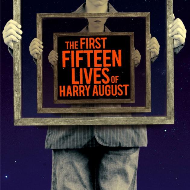 THE FIRST FIFTEEN LIVES OF HARRY AUGUST<br><b>Claire North</b><br><i>Hachette</i>
