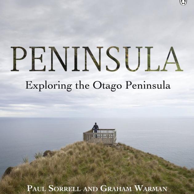 PENINSULA<br>Exploring the Otago Peninsula<br><b>Paul Sorrell and Graham Warman</b><br><i>Penguin</i>