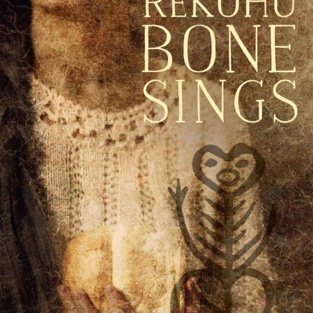 WHERE THE REKOHU BONE SINGS<br><b>Tina Makereti</b><br><i>Vintage</i>