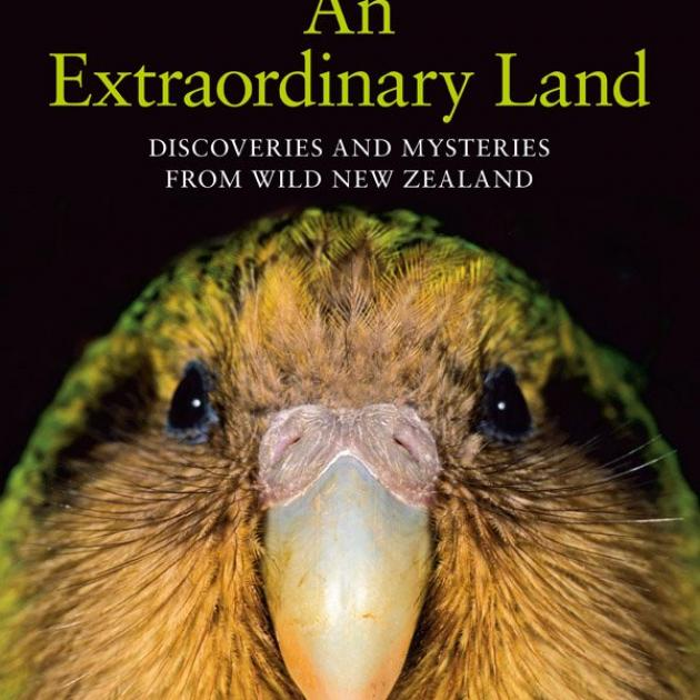 AN EXTRAORDINARY LAND<br>Discoveries and Mysteries from Wild New Zealand<.br><b>Peter Hayden; photographs by Rod Morris</b><br><i>HarperCollins</i>