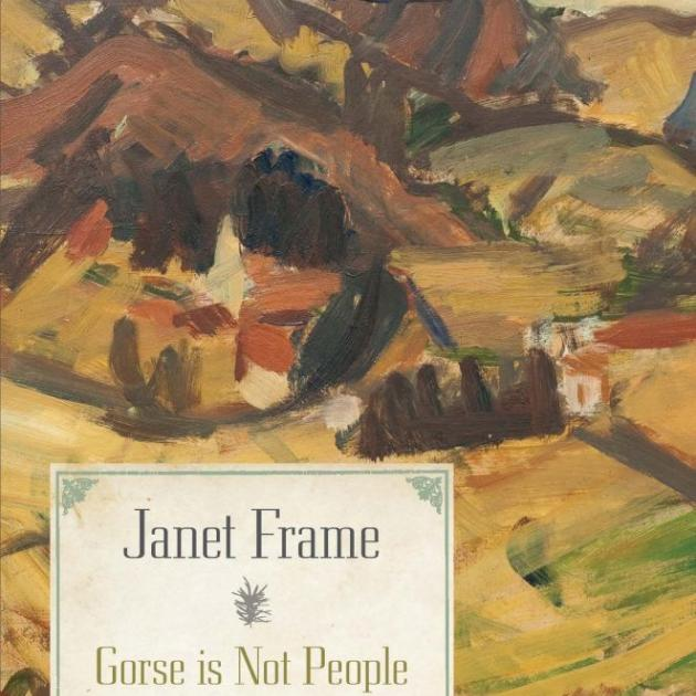 GORSE IS NOT PEOPLE<br>New and Uncollected Stories<br><b>Janet Frame</b><br><i>Penguin Books</i>