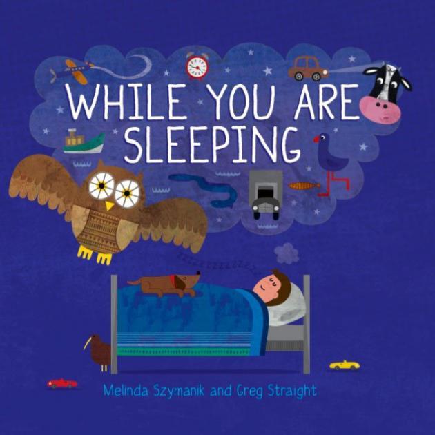 WHILE YOU ARE SLEEPING<br><b>Melinda Szymanik and Greg Straight</b><br><i>Duck Creek Press</i>