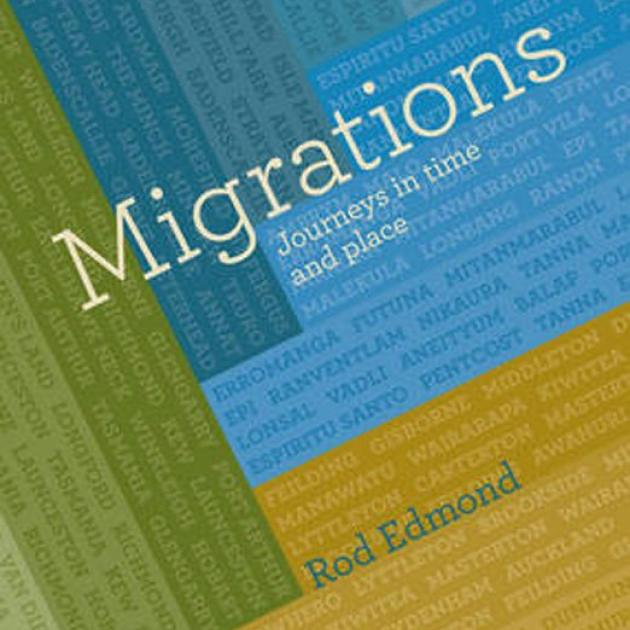 MIGRATIONS<br>Journeys in Time and Place<br><b>Rod Edmond</b><br><i>Bridget Williams Books</i>