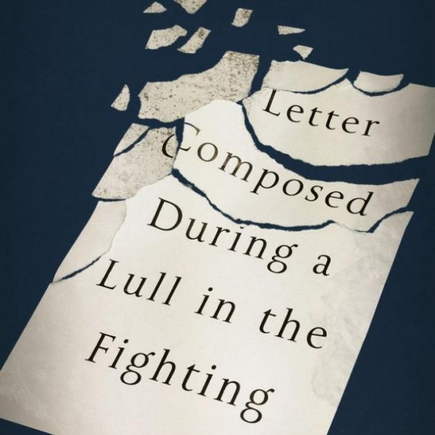 LETTER COMPOSED DURING A LULL IN THE FIGHTING<br><b>Kevin Powers</b><br><i>Hachette Poetry</i>