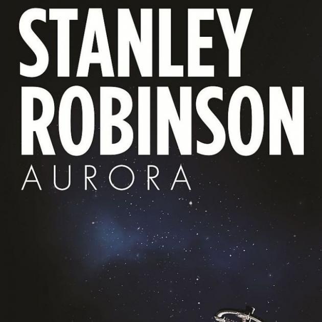 AURORA<br><b>Kim Stanley Robinson<br></b><i>Hachette