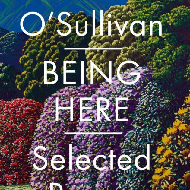 "Vincent O'Sullivan's ""Being Here: selected poems"", (Victoria University Press, $40)"