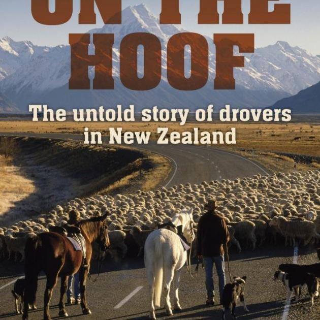 ON THE HOOF<br>The untold story of drovers in New Zealand<br><b>Ruth Entwistle Low</b><br><i>Penguin</i>