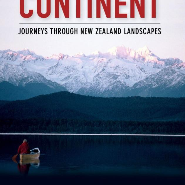 THE SMALLEST CONTINENT: Journeys through New Zealand landscapes<br><b>Derek Grzelewski<br></b><i>Bateman