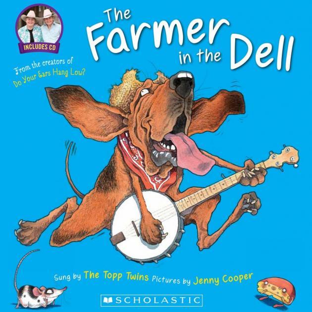 THE FARMER IN THE DELL<br><b>The Topp Twins &  Jenny Cooper<br></b><i>Scholastic