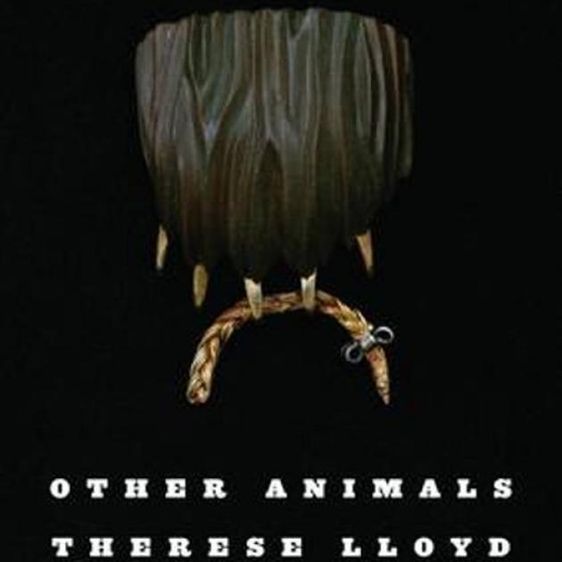 OTHER ANIMALS<br><b>Therese Lloyd</b><br><i>Victoria University Press</i>
