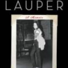 CYNDI LAUPER: A Memoir<br><b> Cyndi Lauper, with Jancee Dunn <br></b><i> Atria