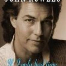 IF I ONLY HAD TIME: The John Rowles Autobiography<br><b> John Rowles with Angus Gillies<br></b><i> New Holland