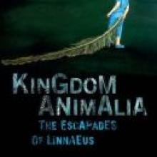 KINGDOM ANIMALIA: <BR>The Escapades of Linaaeus <br> <b>Janis Freedgard</b> <br> <i>Auckland University Press</i>