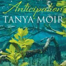 ANTICIPATION<br><b>Tanya Moir</b><br><i>Vintage</i>
