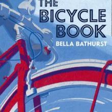 THE BICYCLE BOOK<br><b>Bella Bathurst</b><br><i>Harper Press</i>