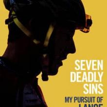 SEVEN DEADLY SINS<br>My Pursuit of Lance Armstrong</br><b>David Walsh</b><br><i>Simon & Schuster</i>