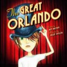 THE GREAT ORLANDO <br><b>Ben Brown. Illustrated by Helen Taylor</b><br><i>Scholastic</i>