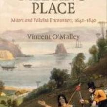 THE MEETING PLACE <br>Maori and Pakeha Encounters 1642-1840<br><b>Vincent O'Malley</b><br><i>Auckland University Press</i>