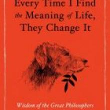 EVERY TIME I FIND THE MEANING OF LIFE, THEY CHANGE IT<br>Wisdom of the Great Philosophers on How to Live<br><b>Daniel Klein</b><br><i>Text Publishing</i>