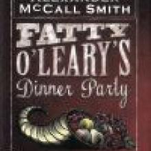 FATTY O'LEARY'S DINNER PARTY<br><b>Alexander McCall Smith</b><br><i>Polygon</i>