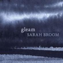 GLEAM<br><b>Sarah Broom</b><br><i>Auckland University Press</i>