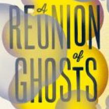 A REUNION OF GHOSTS<br><b>Judith Claire Mitchell</b><br><i>HarperCollins</i>