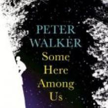 SOME HERE AMONG US<br><b>Peter Walker</b><br><i>Allen & Unwin</i>