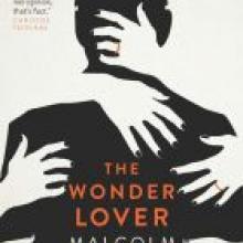 THE WONDER LOVER<br><b>Malcolm Knox</b><br><i>Allen & Unwin</i>