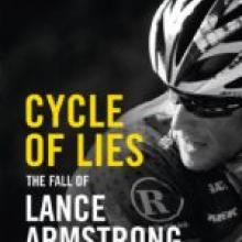 CYCLE OF LIES The fall of Lance Armstrong <br><b> Juliet Macur</b><br><i>HarperCollins<i>